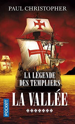 La Légende des Templiers - tome 7 : La vallée (7)