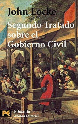 Segundo Tratado sobre el Gobierno Civil: Un ensayo acerca del verdadero origen y fin del Gobierno Civil (El Libro De Bolsillo - Filosofía)