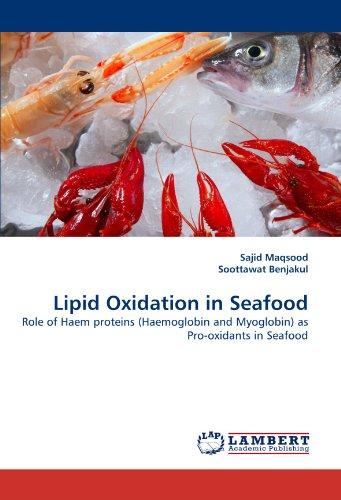 Lipid Oxidation in Seafood: Role of Haem proteins (Haemoglobin and Myoglobin) as Pro-oxidants in Seafood (Lipid Pro)