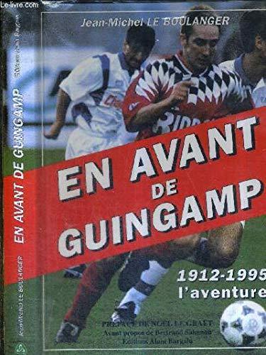 En avant de Guingamp : 1912-1995? L4AVENTURE