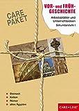 CARE-PAKET Vor- und Frühgeschichte: Arbeitsblätter und Unterrichtsideen für die Sekundarstufe I -