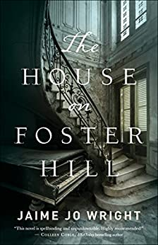 The House on Foster Hill by [Wright, Jaime Jo]