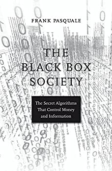 The Black Box Society by [Pasquale, Frank]