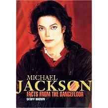 Michael Jackson: Facts from the Dancefloor