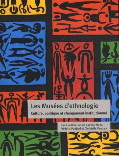 les-muses-d-39-ethnologie-culture-politique-et-changement-institutionnel