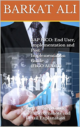 sap-fico-end-user-implementation-and-post-implementation-guidefico-audit-step-by-step-guide-with-scr