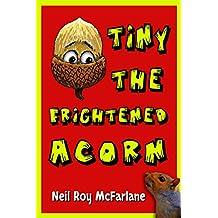 Tiny the Frightened Acorn (English Edition)