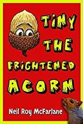 Tiny the Frightened Acorn (English Edition)