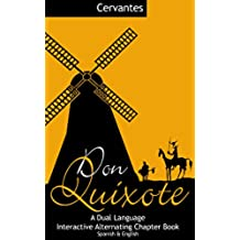 Don Quixote - A Dual Language, Interactive Alternating Chapter Book: In Spanish and English, interwoven chapters (GrokReader- Dual Language, Interactive ... Chapter Books Book 1) (English Edition)