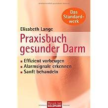 Praxisbuch gesunder Darm: Effizient vorbeugen - Alarmsignale erkennen - sanft behandeln