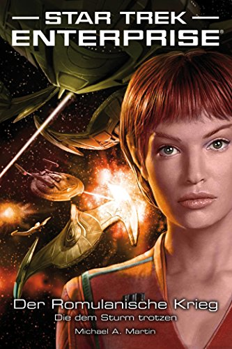 Star Trek - Enterprise 6: Der Romulanische Krieg - Die dem Sturm trotzen