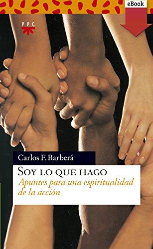 Soy lo que hago (eBook-ePub) (Sauce nº 130) por Carlos Fernández Barberá