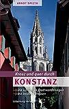 Kreuz und quer durch Konstanz: Die schönsten Stadtwanderungen. Die besten Adressen