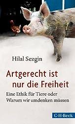 Artgerecht ist nur die Freiheit: Eine Ethik für Tiere oder Warum wir umdenken müssen (Beck Paperback 6134) (German Edition)