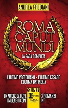 Roma Caput Mundi. La saga completa