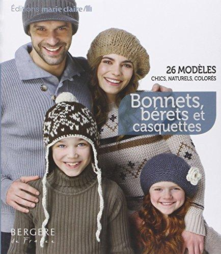 Bonnets, bérets et casquettes : 26 modèles chics, naturels et colorés par Bergère de France