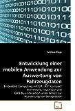 Entwicklung einer mobilen Anwendung zur Auswertung von Fahrzeugdaten: Embedded Computing mit C#, .NET Compact Framework, Touch-GUI und CAN-Bus-Interaktion unter WinCE zur Auswertung von Sensordaten