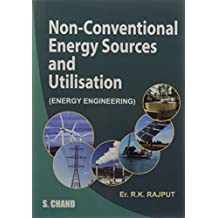 Non-Conventional Energy Sources and Utilisation (Energy Engineering)
