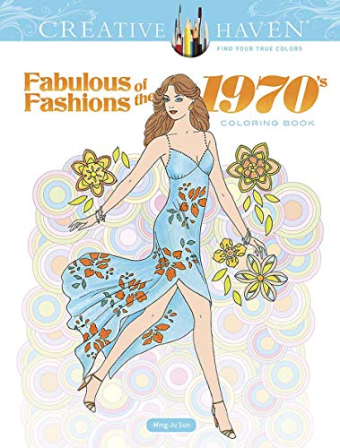ous Fashions of the 1970s Coloring Book (Creative Haven Coloring Books) ()