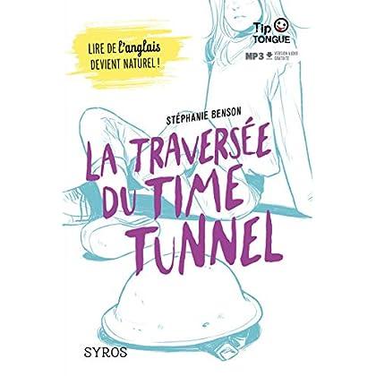 La traversée du Time Tunnel - collection Tip Tongue - B1 seuil - dès 14 ans