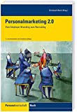 Personalmarketing 2.0: Vom Employer Branding zum Recruiting