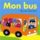 Mon bus / Byron Barton | Barton, Byron. Illustrateur. Auteur