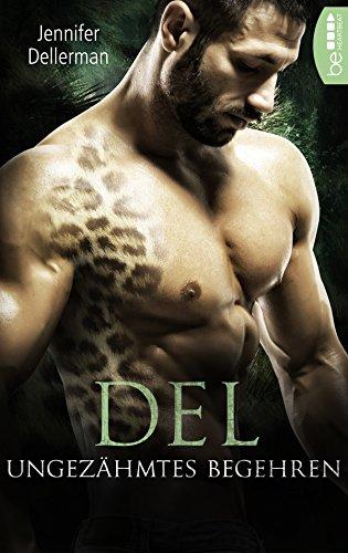 Del - Ungezähmtes Begehren (Dynasty of Jaguars 4) von [Dellerman, Jennifer]
