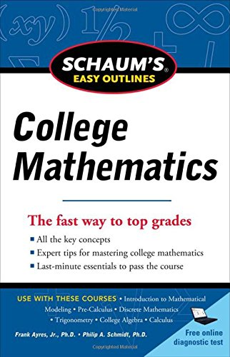 Schaum's Easy Outline of College Mathematics, Revised Edition (Schaum's Easy Outlines)