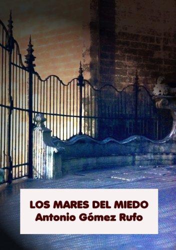 LOS MARES DEL MIEDO por Antonio Gómez Rufo