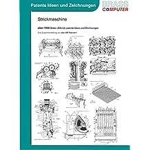 Strickmaschine, über 7800 Seiten (DIN A4) patente Ideen und Zeichnungen