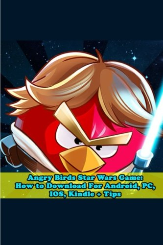Angry Birds Star Wars Game: How to Download For Android, PC, IOS, Kindle + Tips