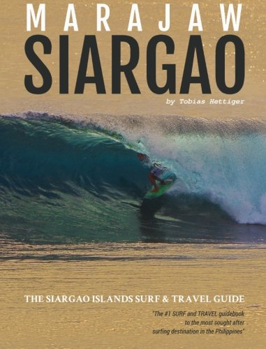 Marajaw Siargao: The Siargao Islands Surf & Travel Guide