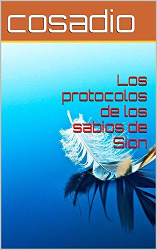 Los protocolos  de Sion por cosadio