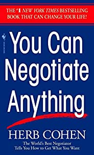 You Can Negotiate Anything: The World's Best Negotiator Tells You How To Get What You