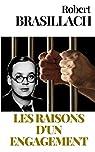 LES RAISONS D'UN ENGAGEMENT : Mémorandum écrit par Robert Brasillach pour la préparation de son procès par Brasillach