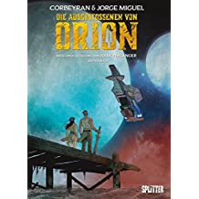 Die Ausgestossenen von Orion. Band 1: Buch 1