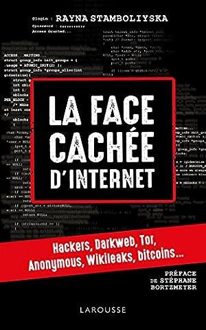 Livres Internet - La face cachée d'internet : hackers, dark