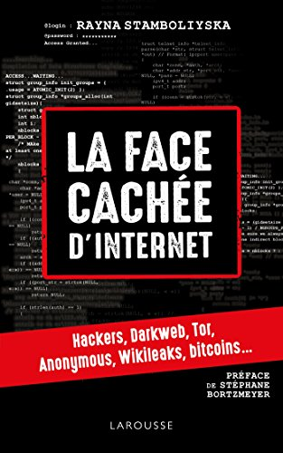 La face cachée d'internet : hackers, dark net.