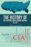 The History of the Central Intelligence Agency (C.I.A.) (English Edition)