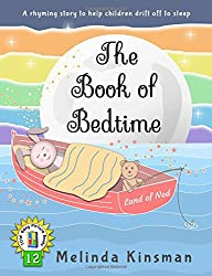 The Book of Bedtime: U.S. English Edition - A Read Aloud Bedtime Story Picture Book To Help Children Fall Asleep (Ages 3-6): Volume 12 (Top of the Wardrobe Gang Picture Books)