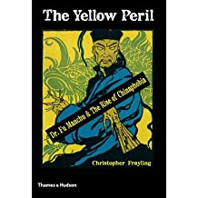 [(The Yellow Peril: Dr Fu Manchu & the Rise of Chinaphobia)] [Author: Christopher Frayling] published on (October, 2014)