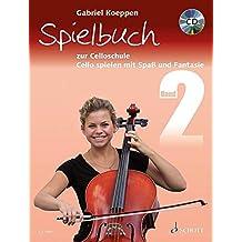 Celloschule: Cello spielen mit Spaß und Fantasie. Band 2. 1-3 Violoncelli, teilweise mit Klavier. Spielbuch mit CD.