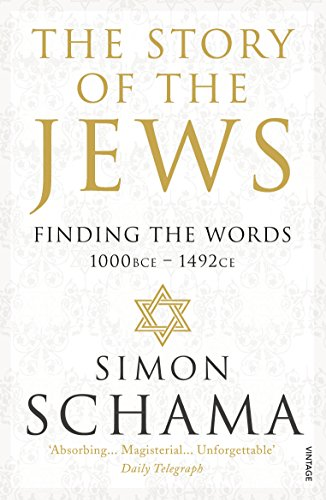 The Story of the Jews: Finding the Words (1000 BCE – 1492) por Simon Schama
