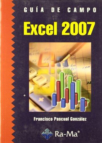 Guía de Campo de Excel 2007 por Francisco Pascual González