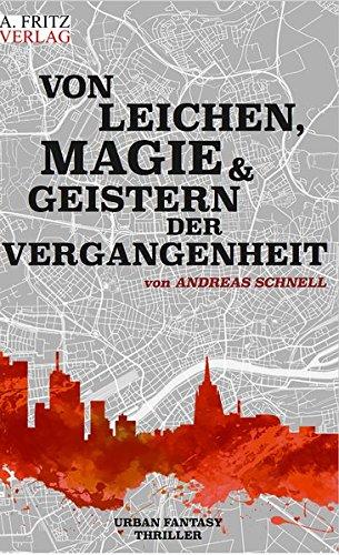 Buchseite und Rezensionen zu 'Von Leichen, Magie und Geistern der Vergangenheit' von Andreas Schnell