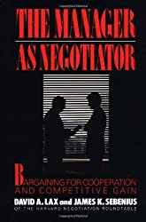 Manager as Negotiator by David A. Lax (1987-01-05)