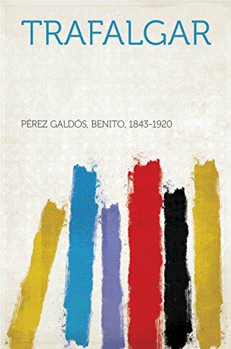 Trafalgar por Benito Pérez Galdós 1843-1920