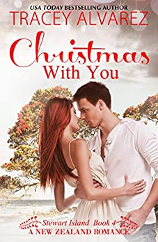 Christmas With You (Stewart Island Series Book 4) by [Alvarez, Tracey]