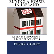 Buying a House in Ireland: A Step by Step Guide by a Builder/Solicitor
