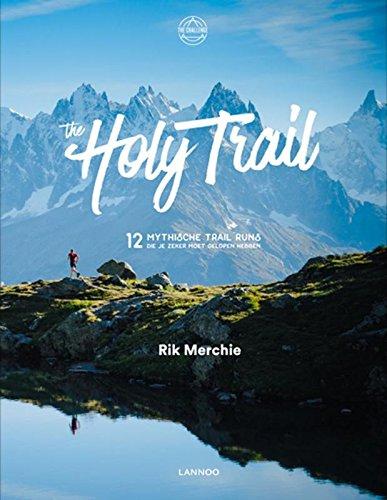 The Holy Trail: 12 mythische trail races die je zeker moet gelopen hebben